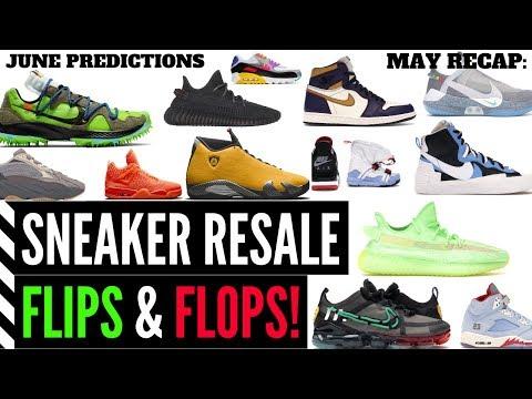 SNEAKER RESALE FLIPS AND FLOPS! JUNE Predictions | MAY Recap 2019