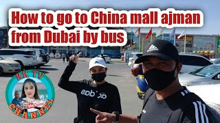 How to go to China mall Ajman from Dubai by bus