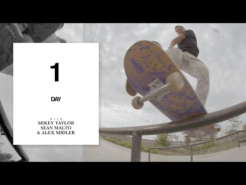 One Day with Sean Malto, Mikey Taylor and Alex Midler