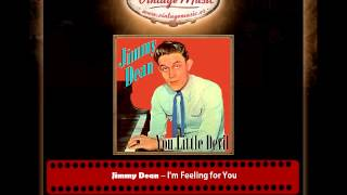 Jimmy Dean – I'm Feeling for You