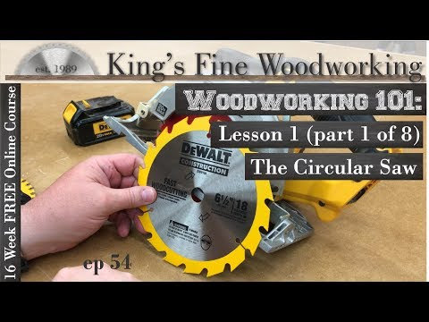 54 - Woodworking 101 FREE ONLINE COURSE LESSON 1 Part 1 of 8 The Circular Saw