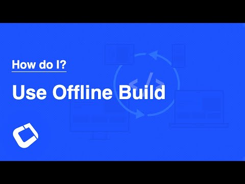 Use Offline Build