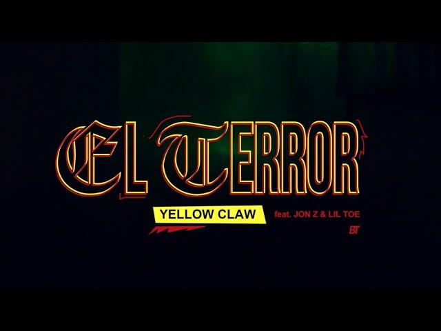 El Terror (Feat. Jon Z & Lil Toe) - YELLOW CLAW