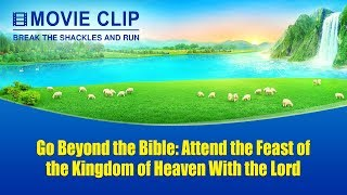 (3) - Go Beyond the Bible: Attend the Feast of the Kingdom of Heaven With the Lord