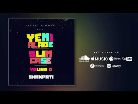 Effyzzie Music – Shakpati ft. Yemi Alade, Slimcase & Young D [New Song]