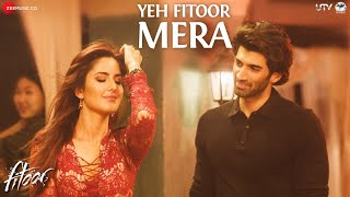 Yeh Fitoor Mera - Song Video - Fitoor