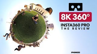 This is an 8K 360° Video — Insta360 Pro Review  [8K 360° VR]