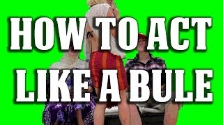 How To Act Like A Bule