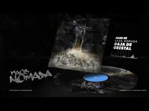 HARD GZ - CAJA DE CRISTAL / KAOS NOMADA (PROD. BEN MAKER)