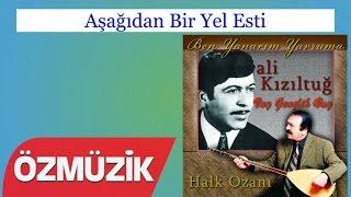 Aşağıdan Bir Yel Esti - Ali Kızıltuğ (Official Video)