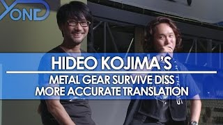 More Accurate Translation of Hideo Koijma's Diss on Metal Gear Survive