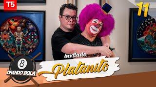 Tirando Bola  temp 5 ep 11. - Platanito