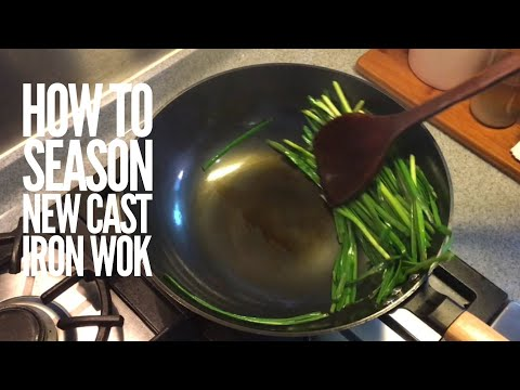 How to Season a Chinese Cast Iron Wok / Pan