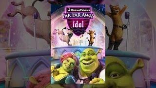 Far Far Away Idol