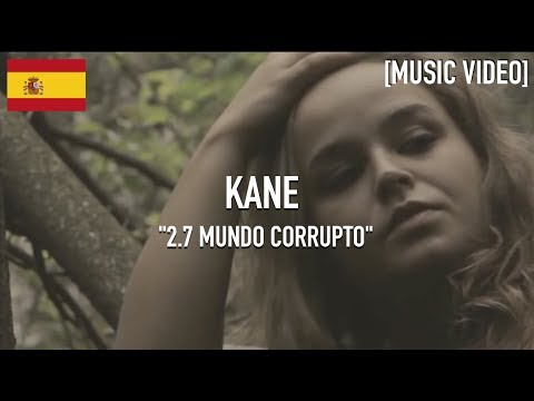 KANE - 2.7 Mundo Corrupto [ Music Video ]