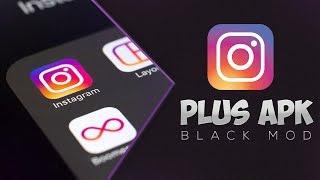 Instagram PLUS APK [Black Mod] + Download Link MOD 2017