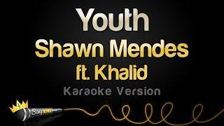 Shawn Mendes Ft. Khalid   Youth (Karaoke Version)