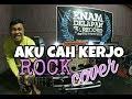 AKU CAH KERJO ROCK COVER HELMY NEWTRON ft RENNA
