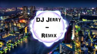 DJ Jerry - [Chill] Remix \2016/