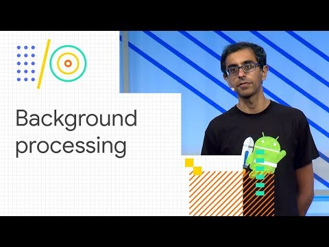Android Jetpack: Easy background processing with WorkManager (Google I/O '18)