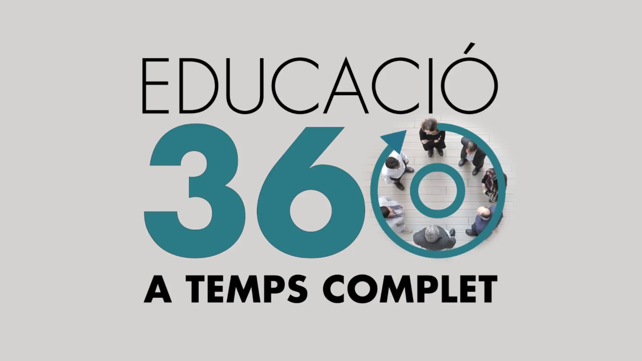 EDUCACIÓ 360. Educació a temps complet