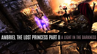 Skyrim LE - Ambriel the lost Princess Part II -A Light in the Darkness-