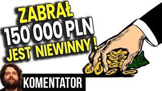 Zabrał dla Siebie 150 000 z PUBLICZNEJ ZBIÓRKI – JEST NIEWINNY! – Analiza Komentator Pieniądze PL