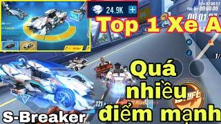 【ZING SPEED MOBILE】Săn + Review S - BREAKER ( A + ) Quá nhiều điểm mạnh cho con xe  | Top 1 Xe A