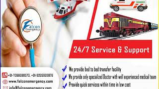 Falcon Train Ambulance in Delhi and Kolkata Get Patient Shifting Urgently