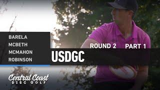 2020 USDGC - Round 2 Part 1 - Barela, McBeth, McMahon, Robinson