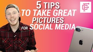 HOW TO TAKE GREAT PICTURES FOR SOCIAL MEDIA