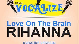 Love On The Brain  Rihanna  Karaoke Version