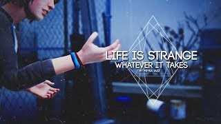 life is strange | whatever it takes