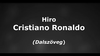 Hiro   Cristiano Ronaldo Dalszöveg (lyrics)