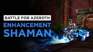 Enhancement Shaman | WoW: Battle for Azeroth - Alpha [1st Pass]