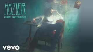 Hozier   Almost (Sweet Music) (Official Audio)