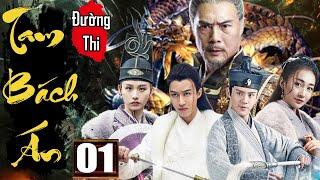 Phim Hay 2020 | Đường Thi Tam Bách Án - Tập 1 | Phim Bộ Kiếm Hiệp Trung Quốc Thuyết Minh