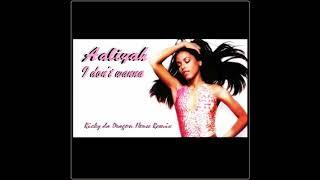 Aaliyah - I Don't Wanna (Ricky da Dragon House Remix)