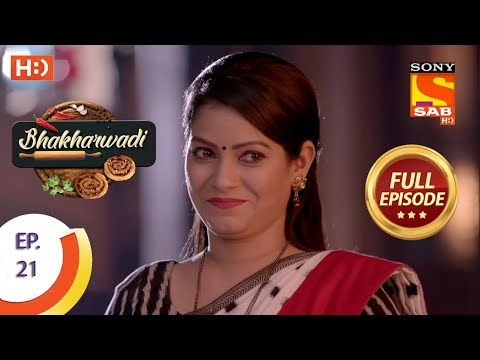 Bhakharwadi - Ep 21 - Full Episode - 11th March, 2019