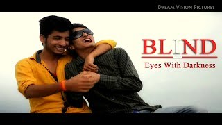 """Blind """"Eyes with Darkness"""" A Short Film 