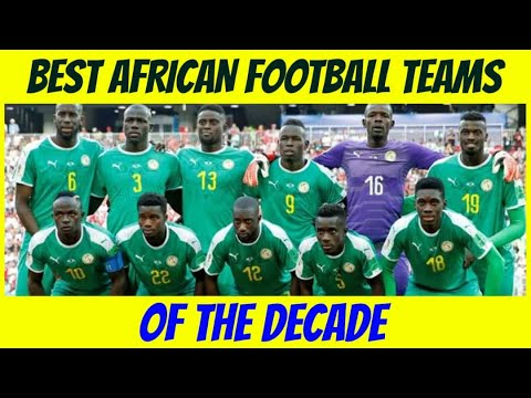 The Best African Football Teams Of The Last Decade