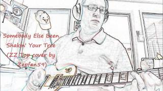 Somebody Else Been Shakin Your Tree (ZZ Top cover by Zepfan59)