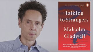 Malcolm Gladwell on Talking to Strangers