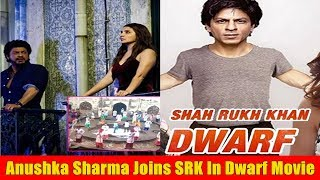 Anushka Sharma Joins Shah Rukh Khan In Dwarf Movie