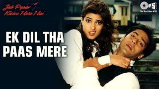 Ek Dil Tha Paas Mere - Video Song | Jab Pyar Kisise Hota Hai | Salman Khan, Twinkle Khanna