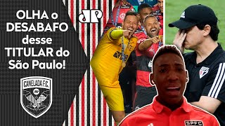 Exclusivo! 'Perder aquele título foi…' Confira o desabafo de um jogador do São Paulo