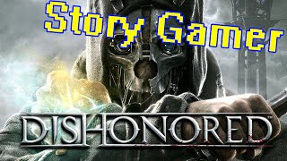 Story Gamer - Сюжет Dishonored. Обзор. Критика