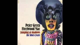 Peter Green & Fleetwood Mac - Mind Of My Own ( Jumping At Shadows The Blues Years ) 1970