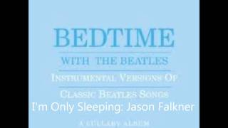 I'm Only Sleeping  Jason Falkner