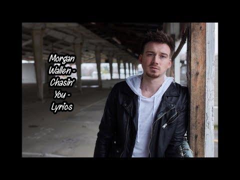 Chasin' You - Morgan Wallen - Lyrics